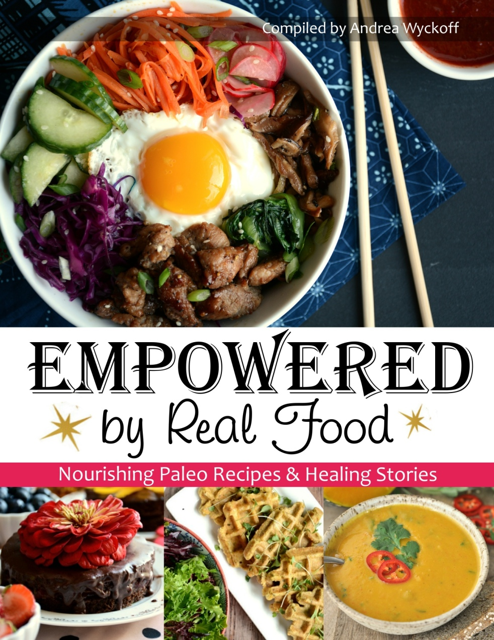 Empowered by Real Food Compiled by Andrea Wyckoff 160 Final